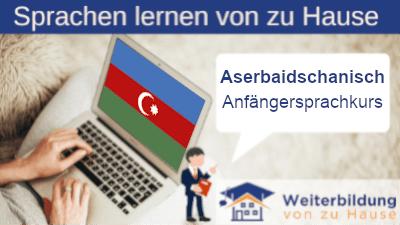 Aserbaidschanisch Anfängersprachkurs lernen von zu Hause Header