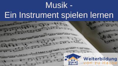 Musik Ein Instrument spielen lernen