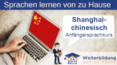Shanghaichinesisch Anfängersprachkurs lernen von zu Hause Header